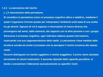 1.2.2 - La percezione del rischio [...] Il meccanismo della percezione ...