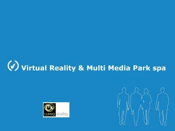 Virtual Reality & Multi Media Park Spa - Experts for Urban Future