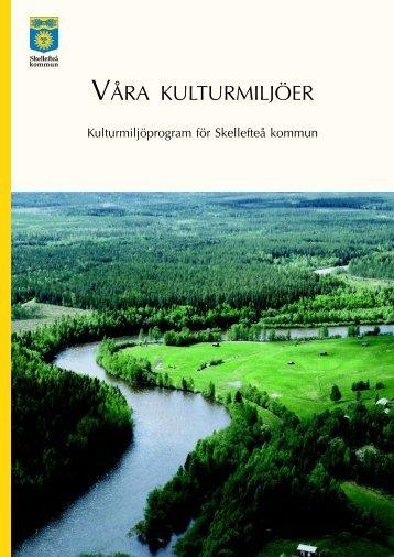 Kulturmiljöprogram för Skellefteå kommun (pdf, nytt fönster)