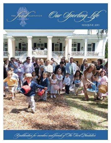 Newsletter 2013 May June.indd - The Ford Plantation