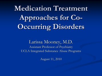 Medication Treatment Approaches for Co- Occurring Disorders
