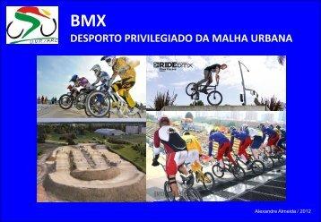 bmx desporto privilegiado da malha urbana - Federação ...