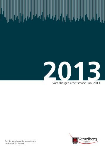 Vorarlberger Arbeitsmarkt Juni 2013