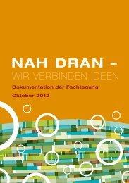 Dokumentation der Fachtagung Oktober 2012 - Nah dran