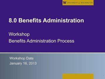 8.0 Benefits Administration Workshop Presentation