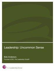 Leadership: Uncommon Sense - The Leadership Circle
