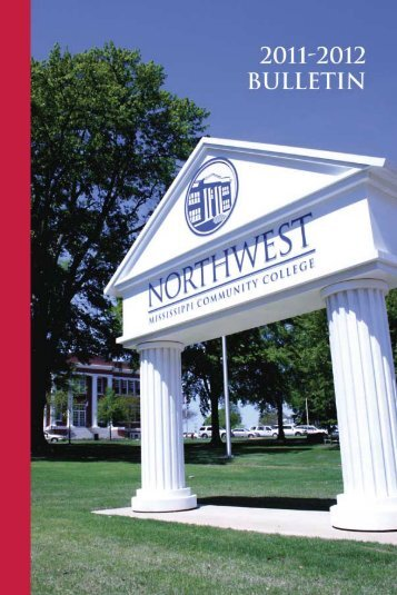 2011-12 Bulletin - Northwest Mississippi Community College