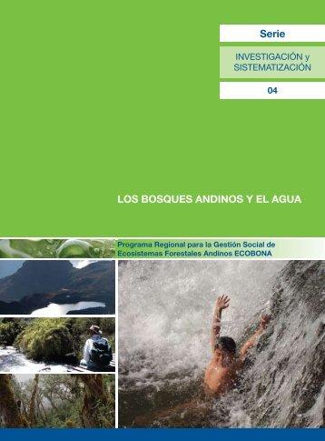 Serie LOS BOSQUES ANDINOS Y EL AGUA - InfoAndina