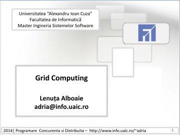 Grid Computing - Profs.info.uaic.ro - Universitatea Alexandru Ioan ...