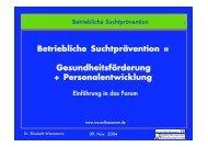 Betriebliche Suchtprävention = Gesundheitsförderung + ...