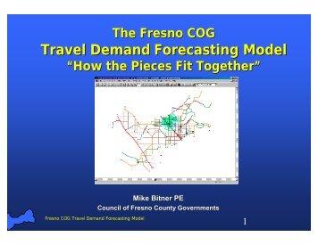 Travel Demand Forecasting Model - Council of Fresno County ...