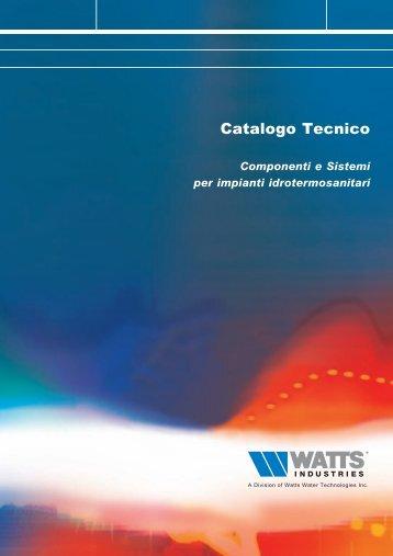 CATALOGO TECNICO - COMPONENTI E SISTEMI ... - Watts Industries