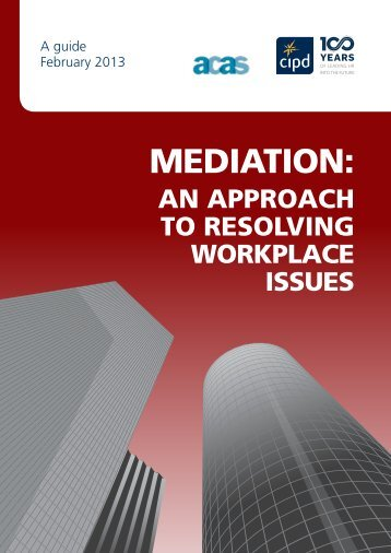 Mediation: an approach to resolving workplace issues - CIPD