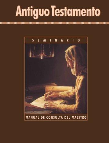 Antiguo Testamento: Manual de consulta del maestro - Seminaries ...