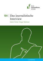 Das journalistische Interview - Freie Journalistenschule