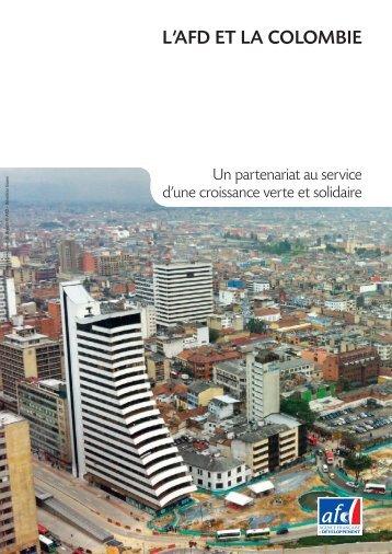 L'AFD ET LA COLOMBIE - Agence Française de Développement