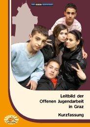 Leitbild der Offenen Jugendarbeit in Graz Kurzfassung - Steirischer ...