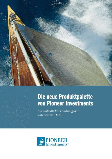 Die neue Produktpalette von Pioneer Investments - WMD ...