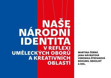 Naše NárodNí ideNtita v reflexi uměleckých oborů a ... - IDU