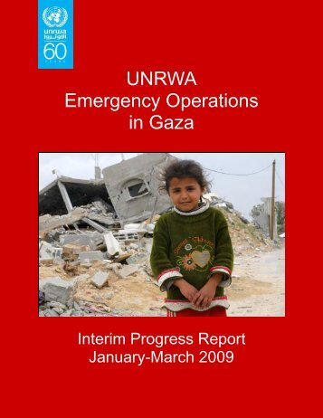 Emergency operations in Gaza interim progress report - Unrwa