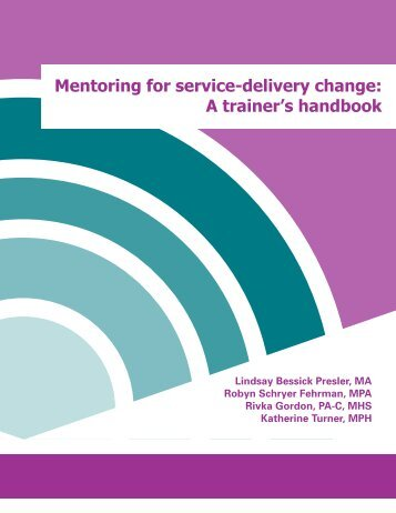 Mentoring for service-delivery change: A trainer's handbook - Ipas