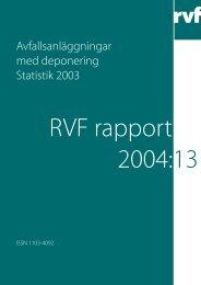 U2004:13 Avfallsanläggningar med deponering ... - Avfall Sverige