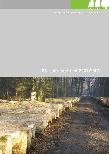 86. Jahresbericht 2007/2008 - Aargauischer Waldwirtschaftsverband