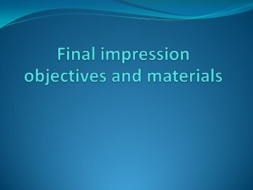 Final impression objectives and materials