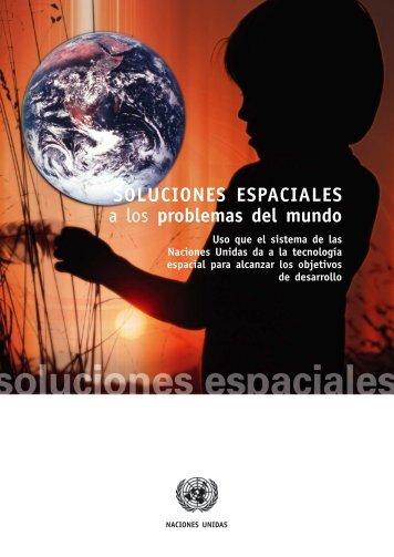 SOLUCIONES ESPACIALES a los problemas del mundo