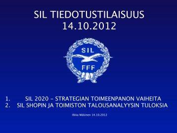 SIL TIEDOTUSTILAISUUS 14.10.2012 - Suomen Ilmailuliitto