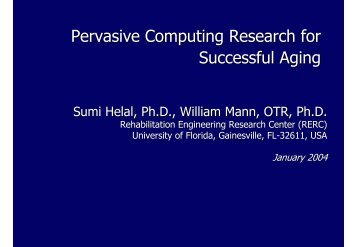 Pervasive Computing Research for Successful Aging - University of ...