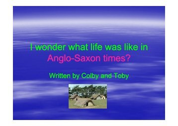 I wonder what life was like in Anglo-Saxon times? - Gusford Primary ...