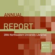 Annual Report 2004 - Northeastern University Libraries