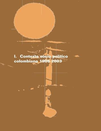 I. Contexto socio político colombiano 1996-2003 - Buenas Prácticas ...