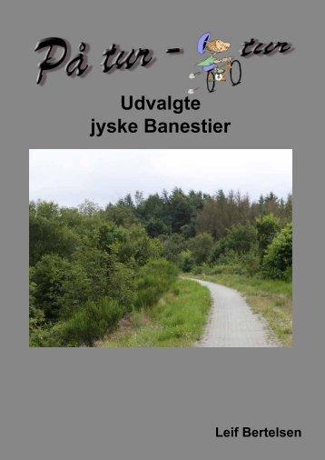 """""""PÃ¥ tur - cykeltur. Udvalgte jyske banestier"""". - lgbertelsen.dk"""