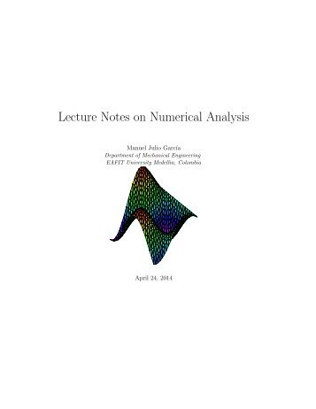 advanced numerical analysis lecture notes Cs412: introduction to numerical analysis 11/16/10 lecture 18: numerical integration instructor: professor amos ron scribes: mark cowlishaw, nathanael fillmore.