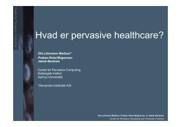 Hvad er pervasive healthcare? - DAIMI Wiki Server - Aarhus ...