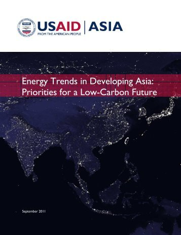 Energy Trends in Developing Asia- Priorities for a Low Carbon Future