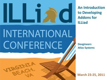 An Introduction to Developing Addons for ILLiad - Atlas Systems