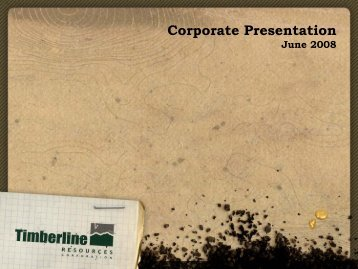 Corporate Presentation - Timberline Resources Corporation