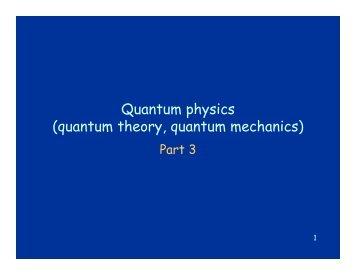 Quantum physics (quantum theory, quantum mechanics)