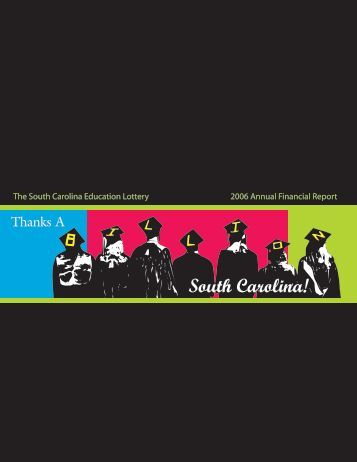 The South Carolina Education Lottery 2006 Annual Financial Report
