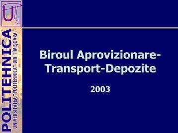 Biroul Aprovizionare- Transport-Depozite