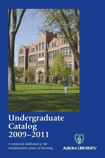 Undergraduate Catalog 2009–2011 - Aurora University