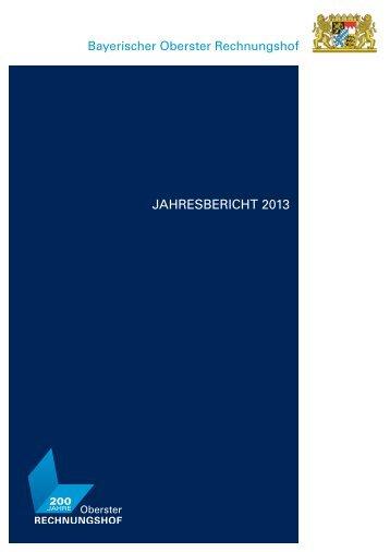 Jahresbericht 2013 - Bayerischer Oberster Rechnungshof