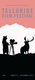 This festival is dedicated to - Telluride Film Festival