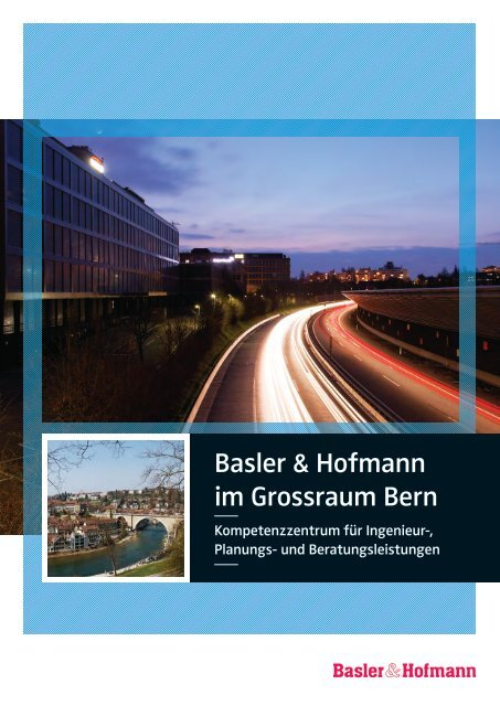 Basler & Hofmann im Grossraum Bern