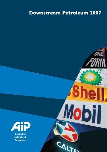 Downstream Petroleum 2007 - Australian Institute of Petroleum