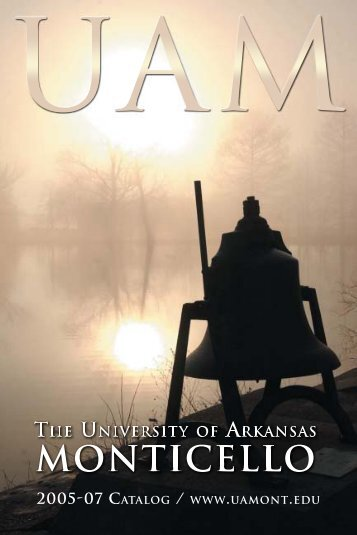 2005-2007 Catalog - University of Arkansas at Monticello