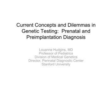 Prenatal and Preimplantation Diagnosis - Stanford Center for ...